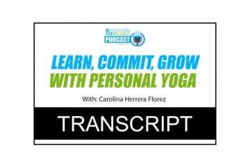 Carolina Herrera Florez – Learn, Commit, Grow with Personal Yoga Transcript