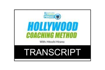 Hitoshi Hirano – Hollywood Coaching Method Transcript