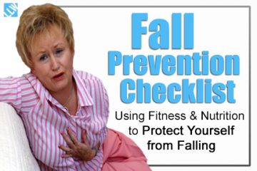 Fall Prevention Checklist  – Using Fitness & Nutrition to Protect Yourself from Falling