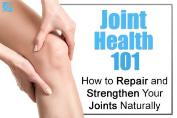Joint Health 101 – How to Repair and Strengthen Your Joints Naturally