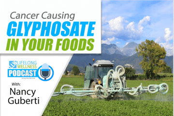 Nancy Guberti – Cancer Causing Glyphosate In Your Food