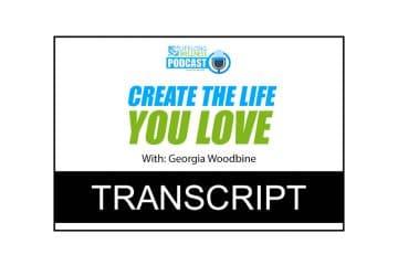 Georgia Woodbine – Create The Life You Love Transcript