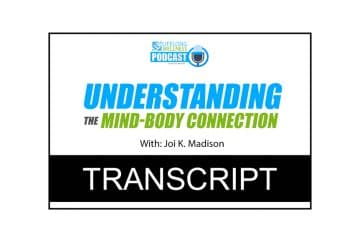 Joi K. Madison – Understanding The Mind-Body Connection Transcript
