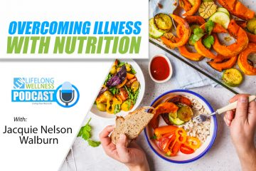 Jacquie Nelson Walburn – Overcoming Illness With Nutrition