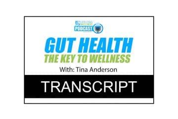 Tina Anderson – Gut Health: The Key to Wellness Transcript