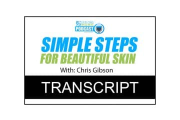 Chris Gibson – Simple Steps for Beautiful Skin Transcript