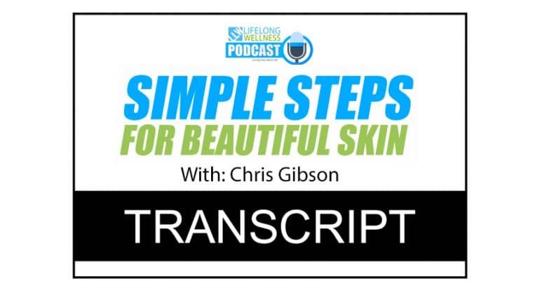 Simple Steps for Beautiful Skin Transcript