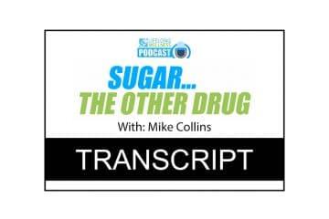Mike Collins – Sugar… The Other Drug Transcript