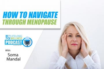 Soma Mandal – How To Navigate Through Menopause