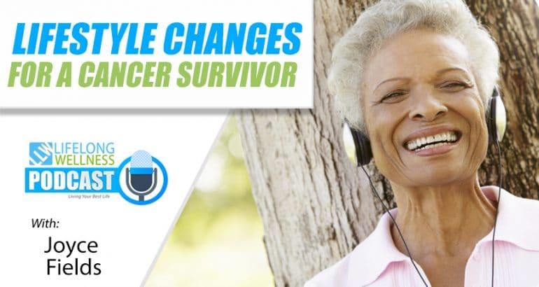 Lifestyle Changes for a Cancer Survivor