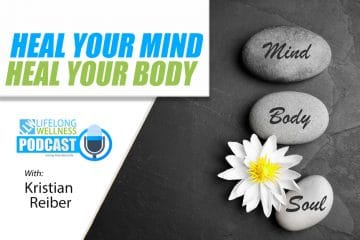 Kristian Reiber – Heal Your Mind Heal Your Body