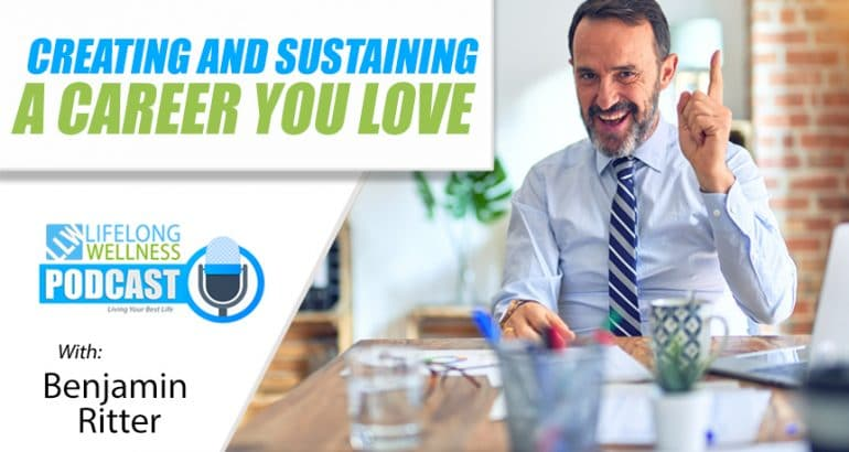 Creating and Sustaining a Career You Love