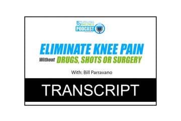 Bill Parravano – Tips to Eliminate Knee Pain Transcript