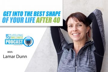 Lamar Dunn – Get Into the Best Shape of Your Life After 40