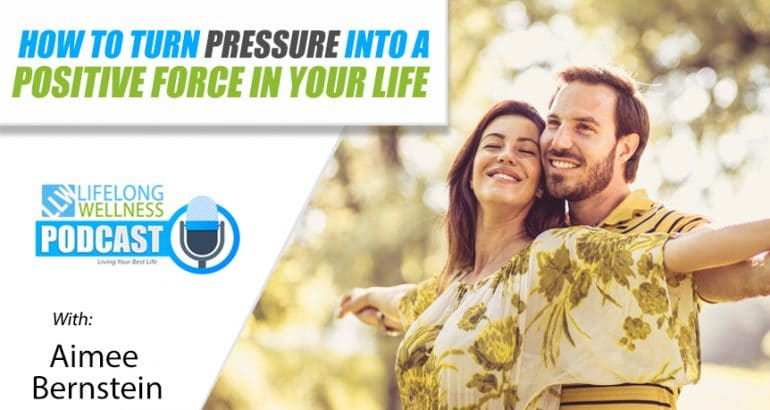 How to Turn Pressure Into a Positive Force In Your Life