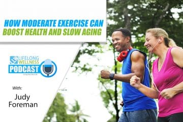 Judy Foreman – How Moderate Exercise Can Boost Health and Slow Aging