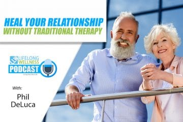 Phil DeLuca – Heal Your Relationship Without Traditional Therapy