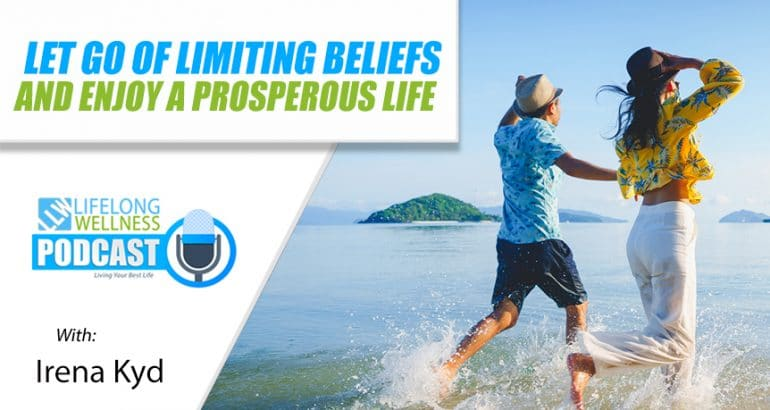 Let Go of Limiting Beliefs and Enjoy a Prosperous Life