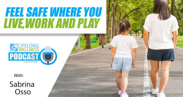 Feel Safe Where You Live, Work and Play