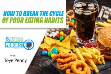 How to Break the Cycle of Poor Eating Habits with Toye Penny