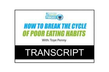 How to Break the Cycle of Poor Eating Habits with Toye Penny Transcript