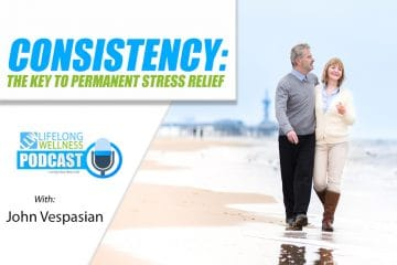 Consistency: The Key to Permanent Stress Relief with John Vespasian
