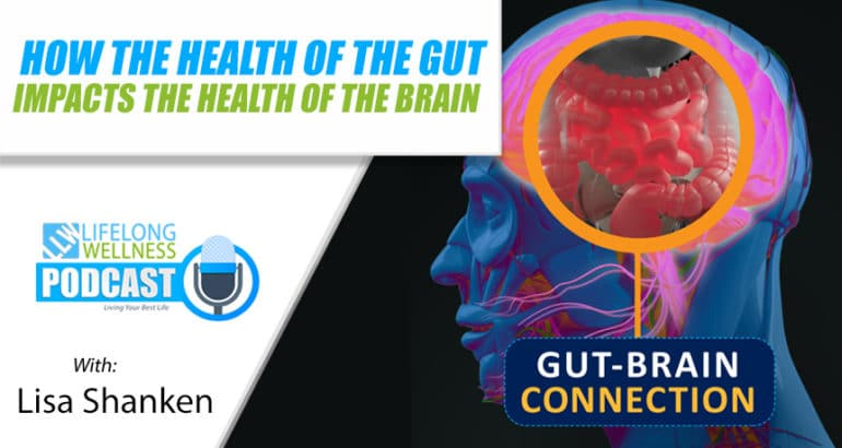 How the Health of the Gut Impacts the Health of the Brain