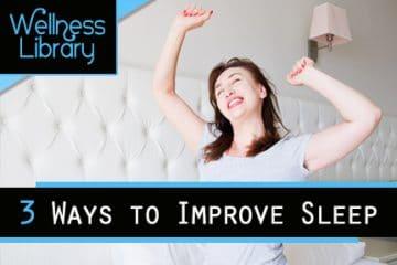 3 Ways to Improve Sleep