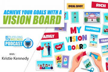 Achieve Your Goals With a Vision Board with Kristie Kennedy