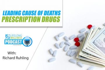 Leading Cause of Death: Prescription Drugs with Richard Ruhling