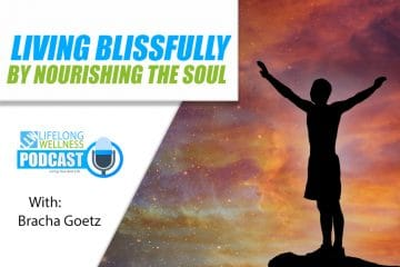 Living Blissfully by Nourishing the Soul with Bracha Goetz