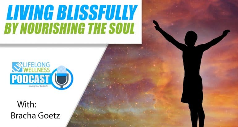 Living Blissfully by Nourishing the Soul