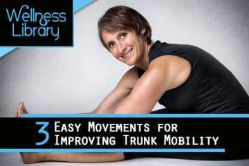 3 Easy Movements for Improving Trunk Mobility