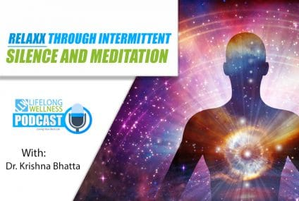 Relaxx Through Intermittent Silence and Meditation with Dr. Krishna Bhatta