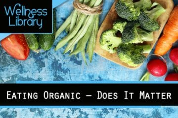 Eating Organic – Does It Matter
