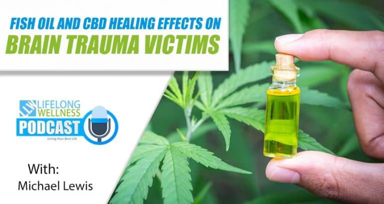 Fish Oil and CBD Healing Effects on Brain Trauma Victims