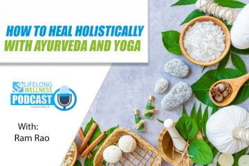 How to Heal Holistically with Ram Rao