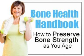 Bone Health Handbook – How to Preserve Bone Strength as You Age