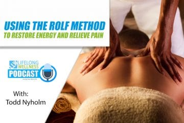 Using the Rolf Method to Restore Energy and Relieve Pain with Todd Nyholm