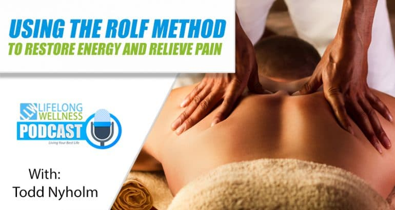Using the Rolf Method to Restore Energy and Relieve Pain