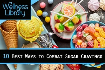10 Best Ways to Combat Sugar Cravings